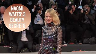 How Naomi Watts stays looking so young at 50