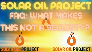 Solar Oil Project FAQ: What Makes This Not A Security?