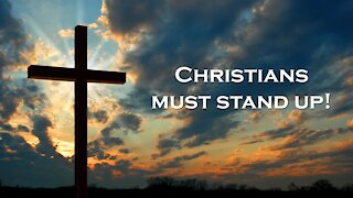 Christians must stand up!