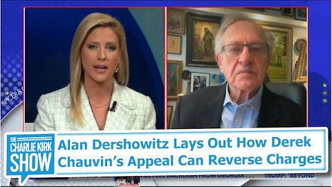 Alan Dershowitz Lays Out How Derek Chauvin's Appeal Can Reverse Charges