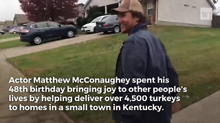 Actor Matthew McConaughey Shows up to Americans' Doors with a Thanksgiving Turkey in Hand - Video