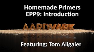 Homemade Primers - EPP 9 - Introduction