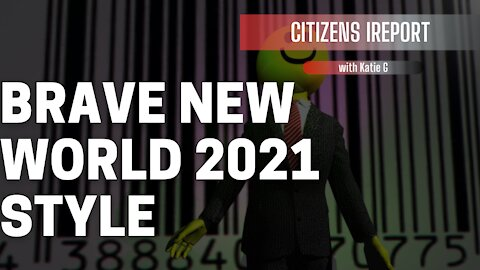 """Brave New World"" 2021 Style"