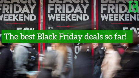 Check out the best Black Friday deals so far!