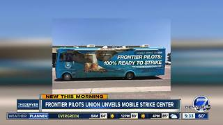 Frontier pilots union unveils mobile strike center - Video