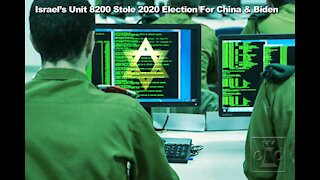 Israel's Unit 8200 Stole America's 2020 Election For China's Geriatric Puppet Joe Biden