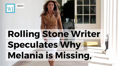 Rolling Stone Writer Speculates Why Melania Is Missing, Says She's 'Concealing Abuse' Of Husband