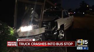 Truck crashes into bus stop in Phoenix