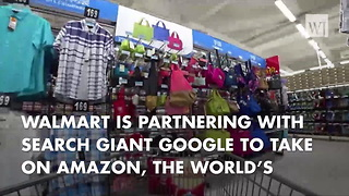 Walmart Teams Up With Google To Take On Amazon - Video