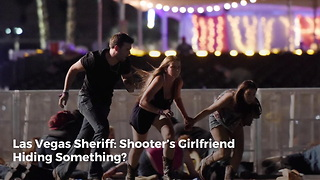 Las Vegas Sheriff: Shooter's Girlfriend Hiding Something? - Video