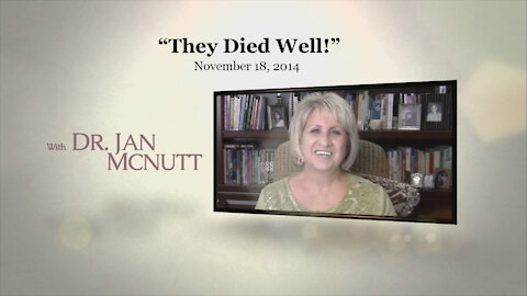 """They Died Well!"" Dr. Jan McNutt November 18, 2014"