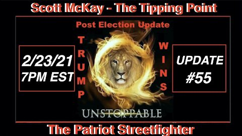 2.23.21 Patriot Streetfighter POST ELECTION UPDATE #55: Moves and Countermoves Q & A