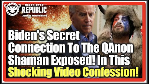 Biden's Secret Connection To The QAnon Shaman Exposed In This Shocking Video Confession!