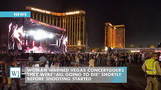 Woman Warned Vegas Concertgoers They Were 'All Going To Die' Shortly Before Shooting Started - Video