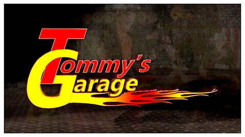 Slightly Later Than Planned - Tommy's Garage - The Antidote To Wokeism - 03/22/2021