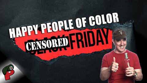 Happy People of Color Friday | Grunt Speak Live