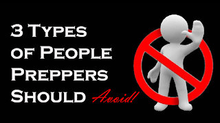 3 Types of People Preppers Should Avoid