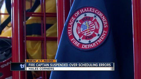 Hales Corners Fire Captain on paid leave over scheduling error