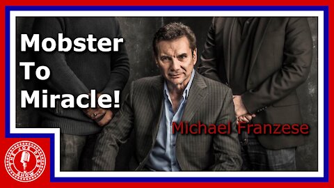 Michael Franzese -- from Mob to Miracle