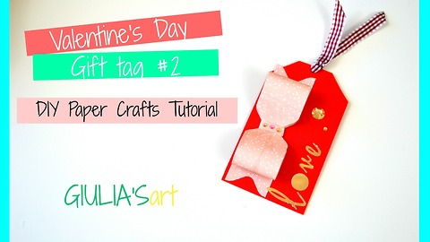 DIY paper crafts: How to make Valentine's Day gift tags