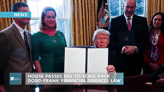 House Passes Bill To Scale Back Dodd-Frank Financial Services Law - Video