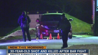 30-year-old shot, killed in overnight bar fight - Video