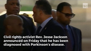 Jesse Jackson Announces Health Diagnosis: 'I Will Need Your Prayers' - Video