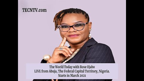 TECNTV.com / Rose Ojabo, The World's Most Trusted Voice in News