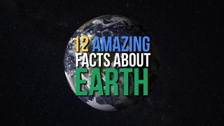 12 Amazing Facts About Earth - Video