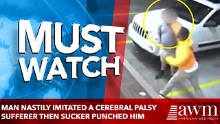 man nastily imitated a cerebral palsy sufferer then sucker punched him - Video