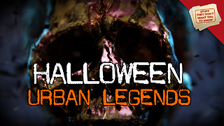Stuff They Don't Want You to Know: Halloween's Urban Legends - Video