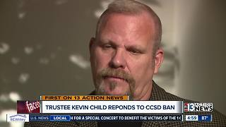 CCSD trustee Kevin Child responds to ban - Video
