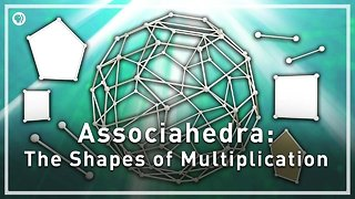 Associahedra: The Shapes of Multiplication