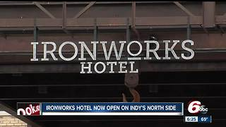 Ironworks hotel open on Indianapolis' north side - Video