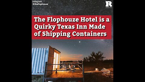The Flophouze Hotel is a Quirky Texas Inn Made of Shipping Containers