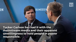 Tucker Carlson Exposes Mainstream Media's Biggest Problem - Video