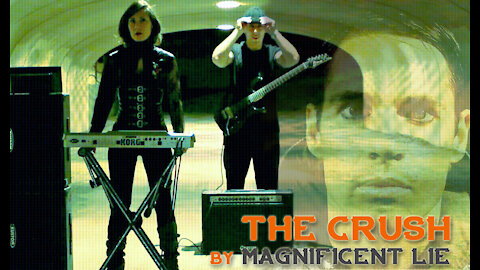 """MAGNIFICENT LIE   """"The Crush"""" music video"""