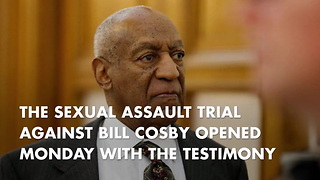 Cosby Trial Opens With Another Cosby Accuser Recounting 1996 Assault - Video