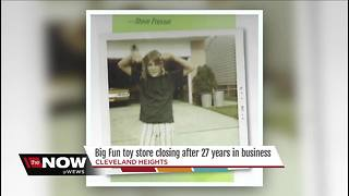 Big Fun toy store closing after 27 years of being in business