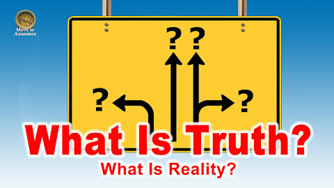 What Is Truth? The Final Answer.