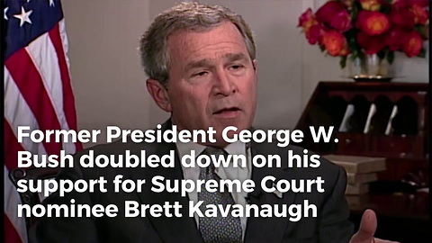 George W. Bush Doubles Down on Kavanaugh in Wake of Allegations – 'We Stand by Our Comments'