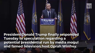 Trump Issues Big Oprah Prediction: 'I Know Her Very Well' - Video