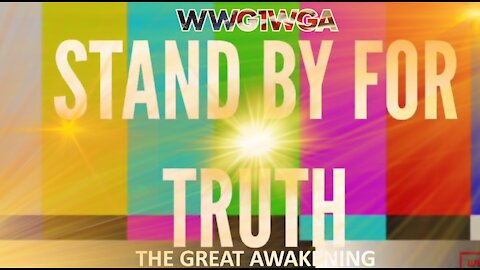 ALERT! STAND BY FOR TRUTH! THE GREAT AWAKENING!