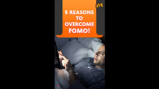5 reasons to overcome FOMO *