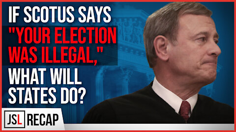 """If SCOTUS Says """"Your Election was Illegal,"""" What Will States Do?"""
