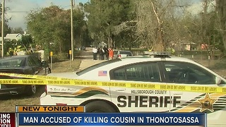 Man accused of killing cousin in Thonotosassa - Video