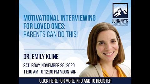 Motivational Interviewing for Loved Ones: Parents Can Do This!