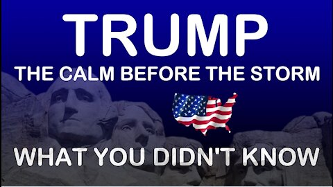 TRUMP *** WHAT YOU DIDN'T KNOW IS ABOUT TO BE REVEALED