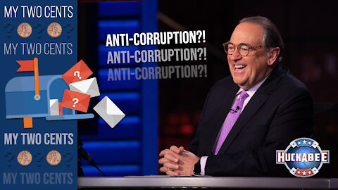 Does the Anti-Corruption Act Have A CHANCE? | My 2 Cents | Huckabee