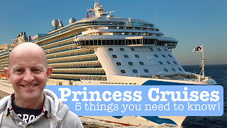Princess Cruises. 5 Things You Need To Know Before Cruising With Them  - Video